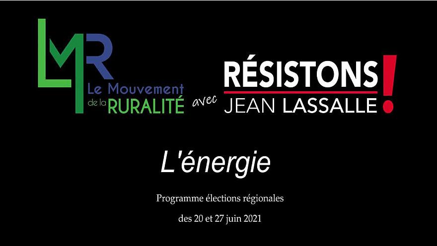 Régionales LMR avec Résistons! Jean Lassalle :  débat 'ENERGIE' @EddiePuyjalon @LMR_NAquitaine @jeanlassalle